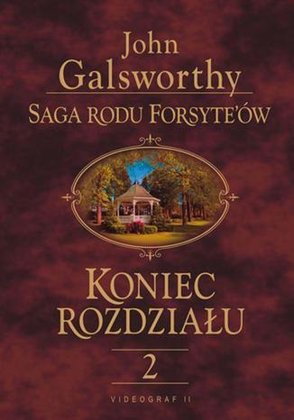 Okładka książki/ebooka Saga rodu Forsyte'ów. Koniec rozdziału t.2. Kwiat na pustyni