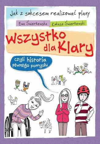 Okładka książki/ebooka Wszystko dla Klary, czyli historia pewnego pomysłu