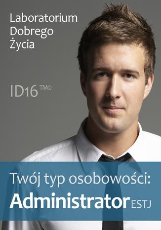 Okładka książki/ebooka Twój typ osobowości: Administrator (ESTJ)