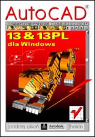 Okładka książki/ebooka AutoCAD 13 i 13 PL dla Windows