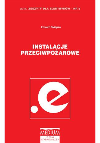 Okładka książki/ebooka Instalacje przeciwpożarowe. Zeszyty dla elektryków - nr 5