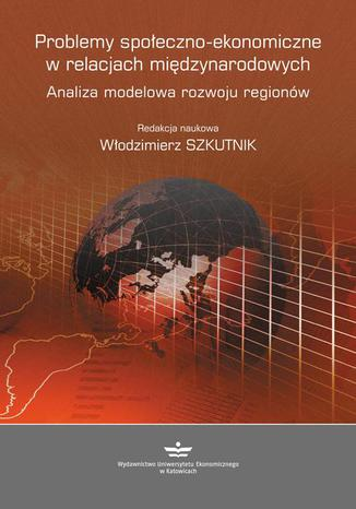 Okładka książki/ebooka Problemy społeczno-ekonomiczne w relacjach międzynarodowych