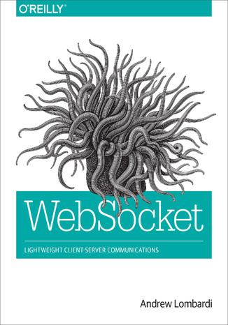 Okładka książki WebSocket. Lightweight Client-Server Communications