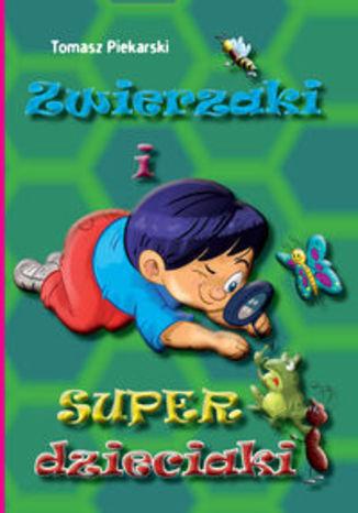 Okładka książki Zwierzaki i super dzieciaki