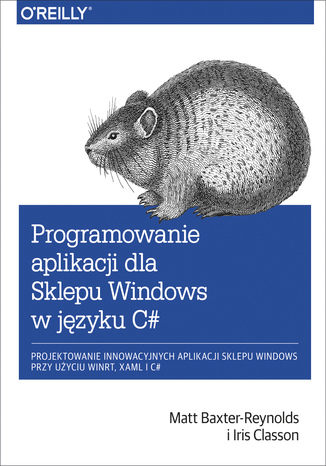 Okładka książki/ebooka Programowanie aplikacji dla Sklepu Windows w C#. Projektowanie innowacyjnych aplikacji sklepu Windows przy użyciu WinRT, XAML i C#
