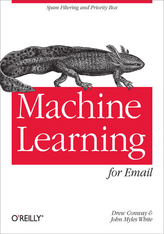 Okładka książki/ebooka Machine Learning for Email. Spam Filtering and Priority Inbox