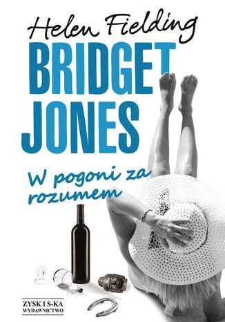 Okładka książki Bridget Jones: W pogoni za rozumem