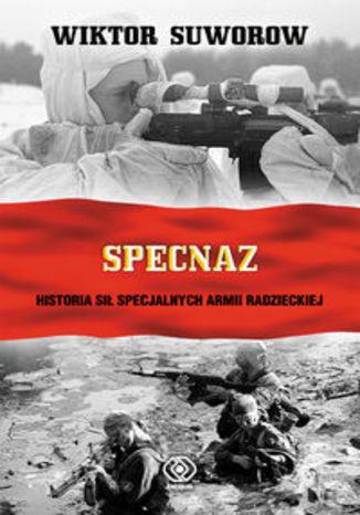 Okładka książki/ebooka Specnaz. Historia sił specjalnych armii radzieckiej