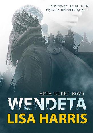 Okładka książki/ebooka Wendeta. Akta Nikki Boyd