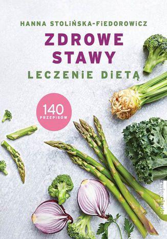 Okładka książki/ebooka Zdrowe stawy. Leczenie dietą