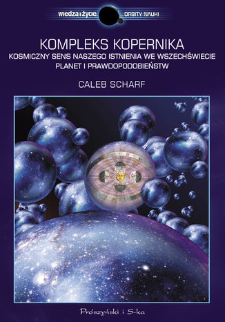 Okładka książki/ebooka Kompleks Kopernika. Kosmiczny sens naszego istnienia we Wszechświecie planet i prawdopodobieństw