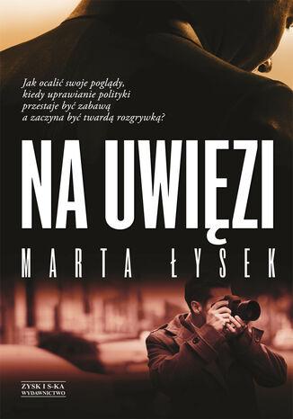 Okładka książki/ebooka Na uwięzi