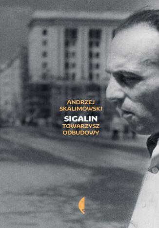 Okładka książki/ebooka Sigalin. Towarzysz odbudowy