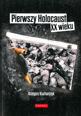Okładka książki/ebooka Pierwszy Holocaust XX wieku