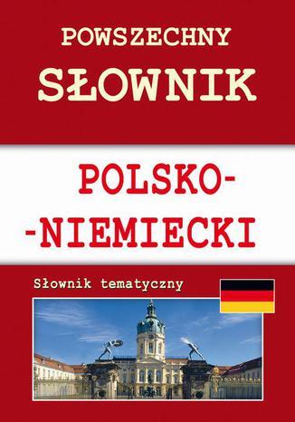 Okładka książki/ebooka Powszechny słownik polsko-niemiecki. Słownik tematyczny