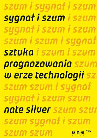 Okładka książki/ebooka Sygnał i szum. Sztuka prognozowania w erze technologii
