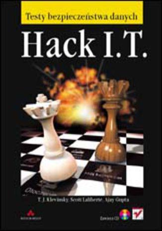 Okładka książki/ebooka Hack I.T. Testy bezpieczeństwa danych