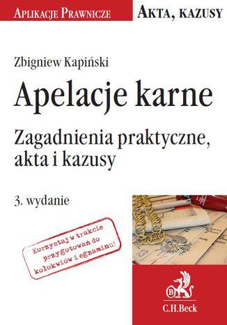Okładka książki/ebooka Apelacje karne. Zagadnienia praktyczne, akta i kazusy