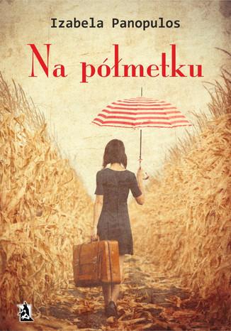 Okładka książki/ebooka Na półmetku
