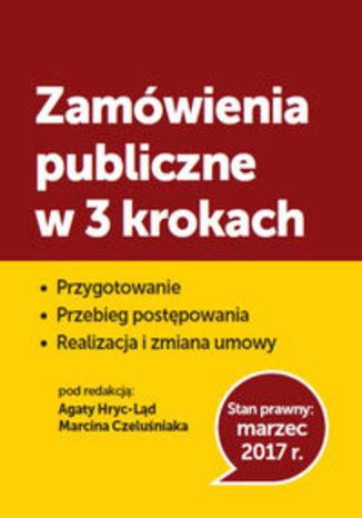 Okładka książki/ebooka Zamówienia publiczne w 3 krokach