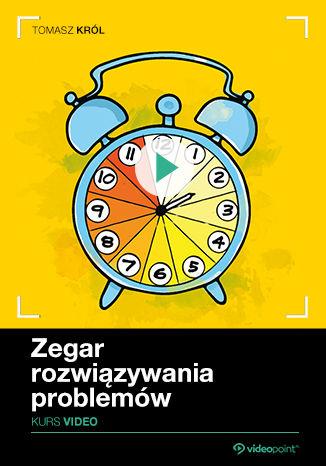 Okładka książki/ebooka Zegar Rozwiązywania Problemów. Kurs video