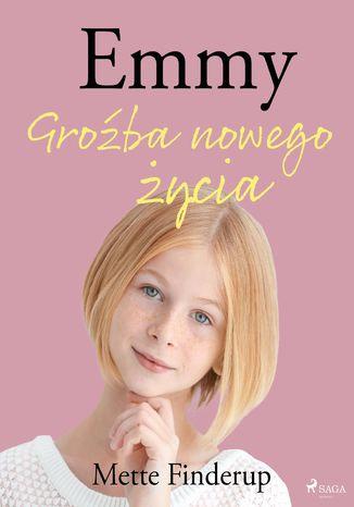 Okładka książki/ebooka Emmy 1 - Groźba nowego życia