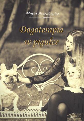 Okładka książki/ebooka Dogoterapia w pigułce