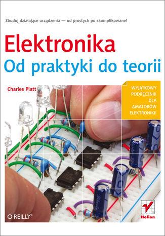 Okładka książki/ebooka Elektronika. Od praktyki do teorii