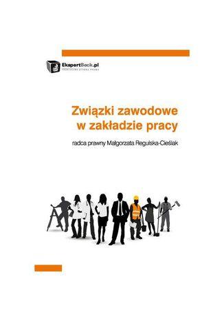 Okładka książki/ebooka Związki zawodowe w zakładzie pracy