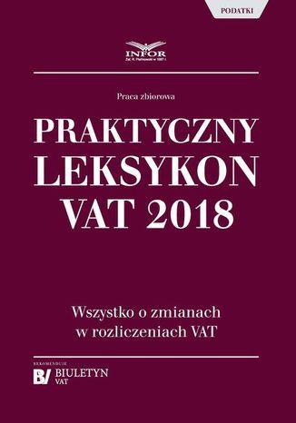 Okładka książki/ebooka Praktyczny leksykon VAT 2018