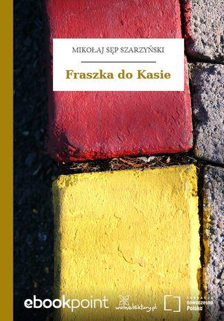 Okładka książki/ebooka Fraszka do Kasie