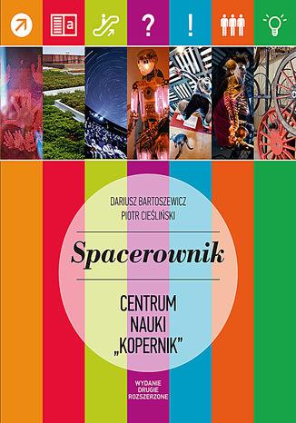 Okładka książki/ebooka Spacerownik po Centrum Nauki Kopernik
