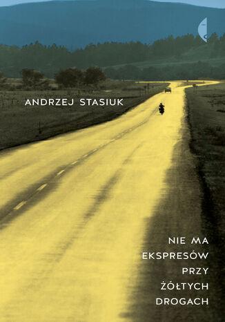 Okładka książki/ebooka Nie ma ekspresów przy żółtych drogach