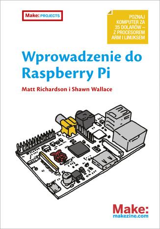 Okładka książki/ebooka Wprowadzenie do Raspberry Pi
