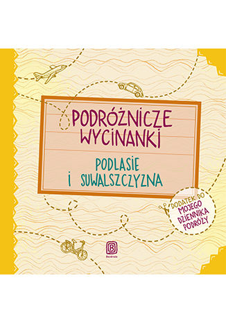 Okładka książki/ebooka Podróżnicze wycinanki. Podlasie i Suwalszczyzna. Wydanie 1