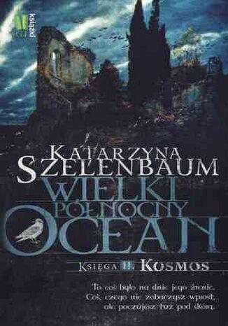 Okładka książki/ebooka Wielki Północny Ocean. Księga II. Kosmos