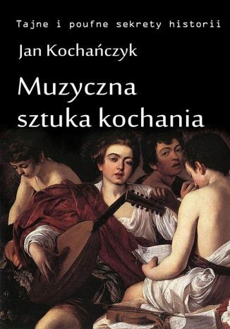 Okładka książki/ebooka Muzyczna sztuka kochania