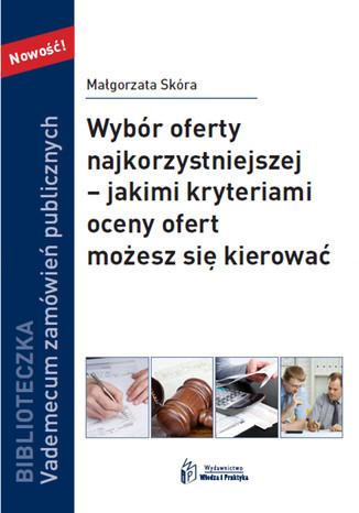 Okładka książki/ebooka Wybór oferty najkorzystniejszej  jakimi kryteriami oceny ofert możesz się kierować