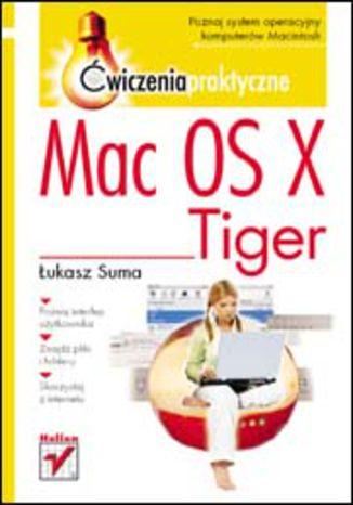 Okładka książki/ebooka Mac OS X Tiger. Ćwiczenia praktyczne