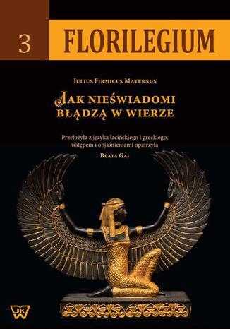 Okładka książki/ebooka Jak nieświadomi błądzą w wierze