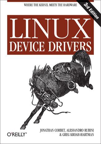 Okładka książki/ebooka Linux Device Drivers. 3rd Edition