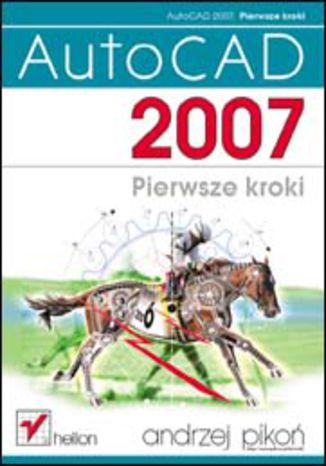 Okładka książki/ebooka AutoCAD 2007. Pierwsze kroki