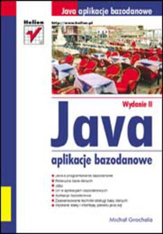 Okładka książki/ebooka Java aplikacje bazodanowe. Wydanie II