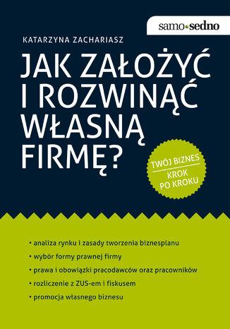Okładka książki/ebooka Samo Sedno - Jak założyć i rozwinąć własną firmę?
