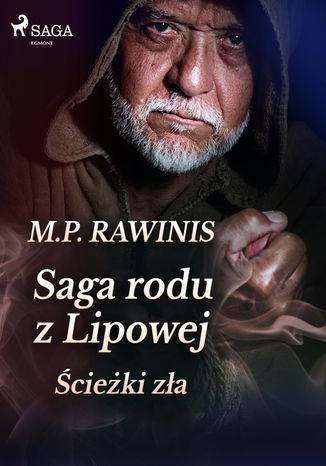 Okładka książki/ebooka Saga rodu z Lipowej 5: Ścieżki zła