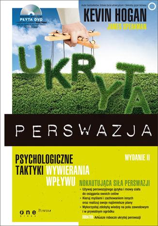 Okładka książki Ukryta perswazja. Psychologiczne taktyki wywierania wpływu. Wydanie II