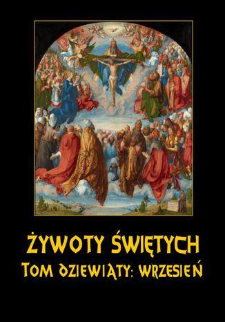 Okładka książki/ebooka Żywoty Świętych Pańskich. Tom Dziewiąty. Wrzesień