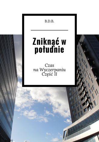 Okładka książki/ebooka Zniknąć w południe