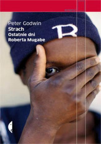 Okładka książki Strach Ostatnie dni Roberta Mugabe
