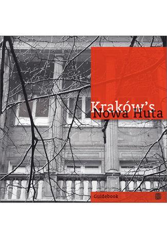 Okładka książki/ebooka Kraków's Nowa Huta